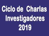 Ciclo de Charlas de Investigadores 2019